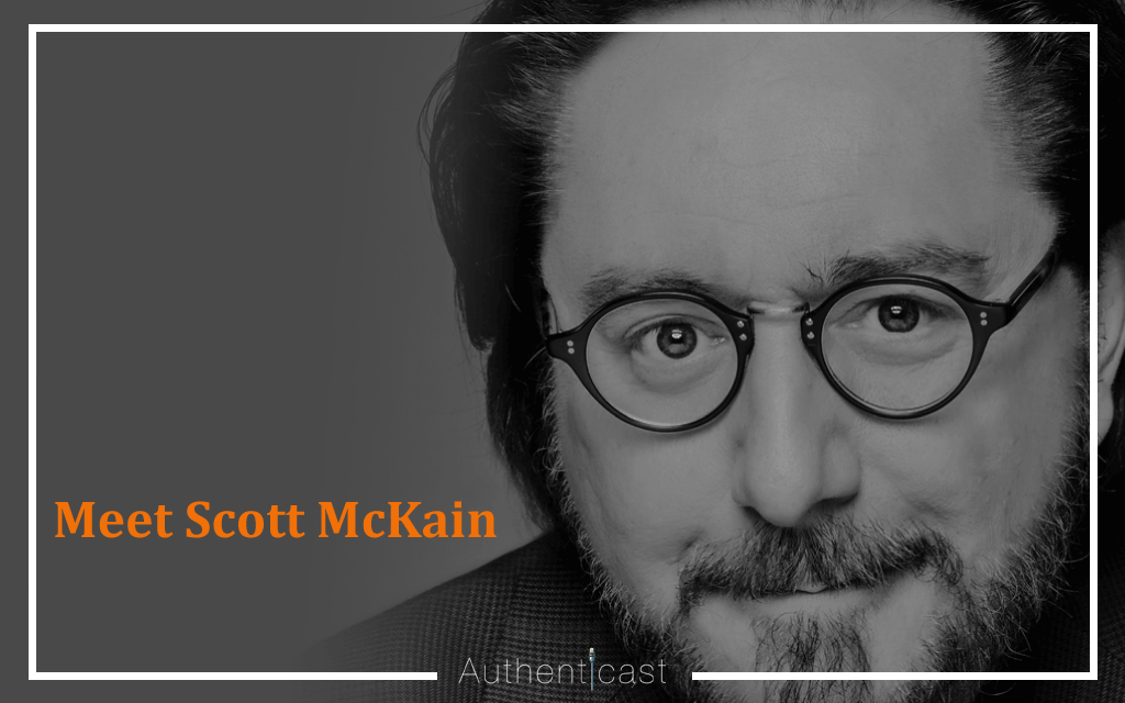 Episode 001: The Authenticast Interview with Author & Speaker Scott McKain