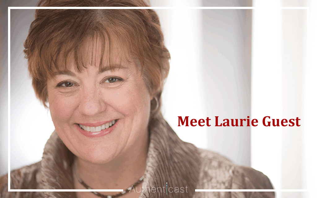 Episode 002: The Authenticast Interview with Author & Speaker Laurie Guest